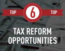 top 6 tax reform opporutnities